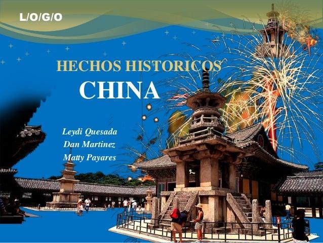 L/O/G/O     HECHOS HISTORICOS          CHINA      Leydi Quesada      Dan Martinez      Matty Payares                      ...