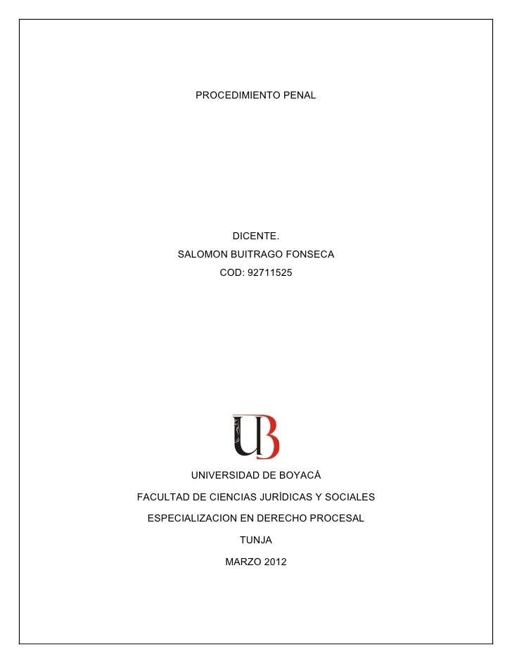 PROCEDIMIENTO PENAL                DICENTE.       SALOMON BUITRAGO FONSECA              COD: 92711525         UNIVERSIDAD ...