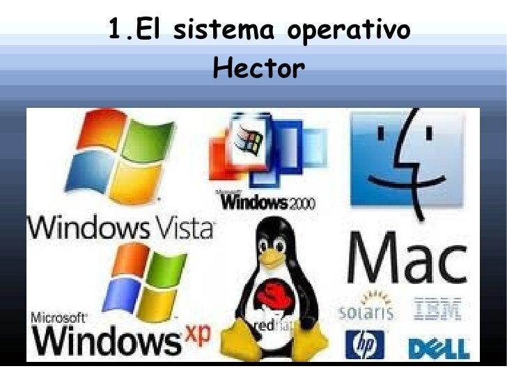 1.El sistema operativo Hector