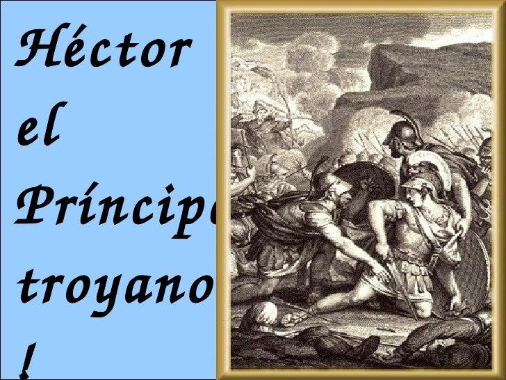 Héctor el Príncipe troyano!!