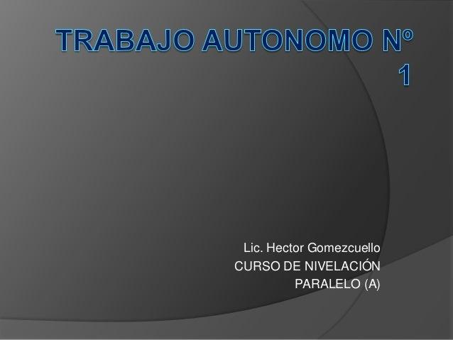 Lic. Hector GomezcuelloCURSO DE NIVELACIÓN          PARALELO (A)