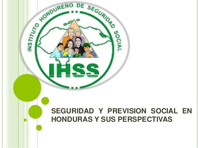 Seguridad y Previsión Social en Honduras y sus Perspectivas / Héctor Hernández -  Instituto Hondureño de Seguridad Social