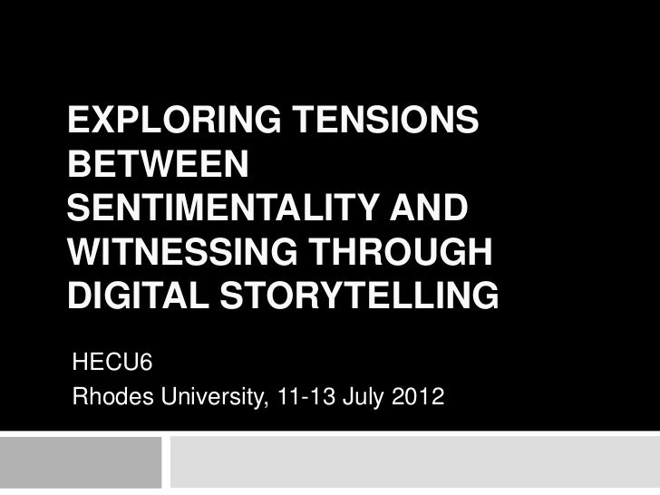 Exploring tensions between sentimentality and witnessing through digital storytelling