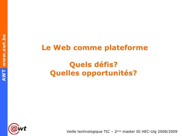 Le Web comme plateforme Quels défis?  Quelles opportunités?