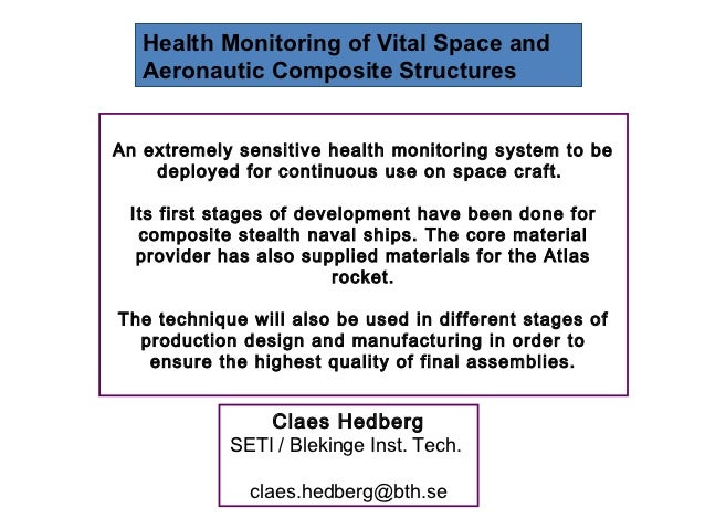 Health Monitoring of Vital Space and   Aeronautic Composite StructuresAn extremely sensitive health monitoring system to b...