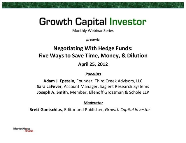 Monthly	  Webinar	  Series	  	  presents	  	  Negotiating	  With	  Hedge	  Funds:	  	  Five	  Ways	  to	  Save	  Time,	  M...