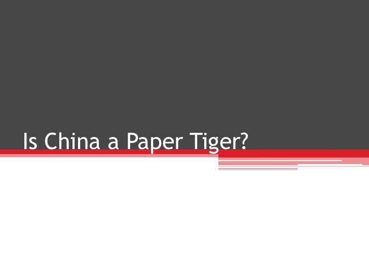 Is China A Paper Tiger?