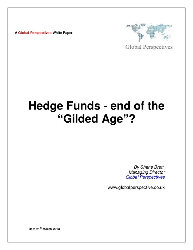 """Hedge Funds - End of the """"Gilded Age?"""" - Global Perspectives White Paper - March 2013"""