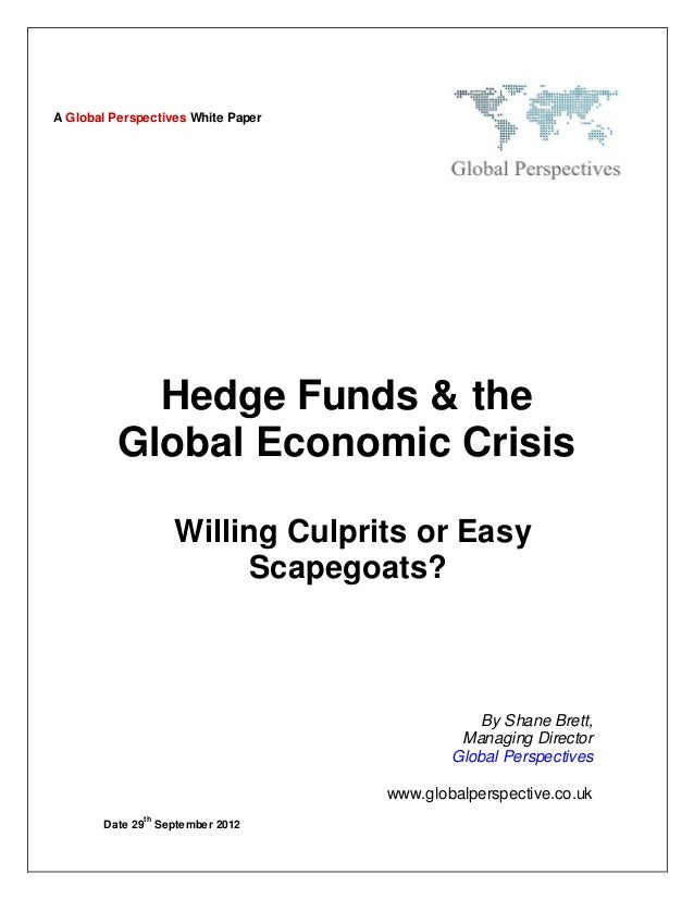 A Global Perspectives White Paper            Hedge Funds & the          Global Economic Crisis                   Willing C...