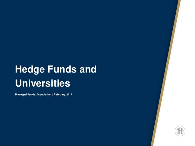 Hedge Funds and Universities Managed Funds Association | February 2014