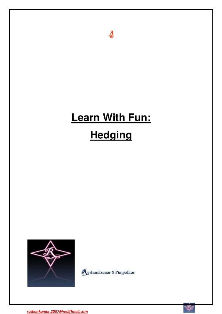 Hedging  learn with fun