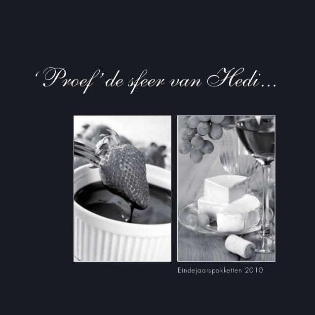 'Proef'de sfeer van Hedi... Eindejaarspakketten 2010