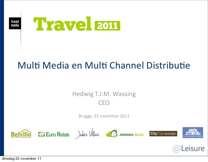 Mul$	  Media	  en	  Mul$	  Channel	  Distribu$e                         Hedwig	  T.J.M.	  Wassing                         ...