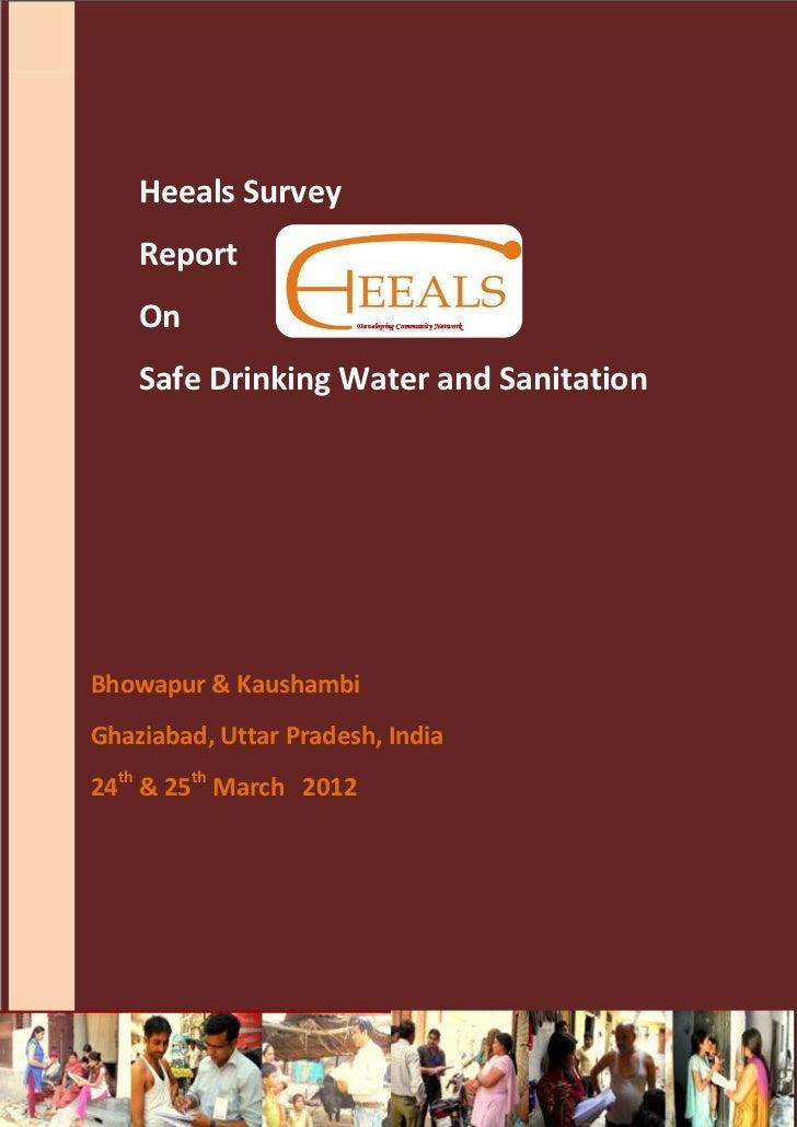Heeals Survey      Report      On      Safe Drinking Water and SanitationBhowapur & KaushambiGhaziabad, Uttar Pradesh, Ind...