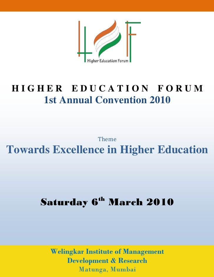 HIGHER EDUCATION FORUM        1st Annual Convention 2010                        Theme Towards Excellence in Higher Educati...