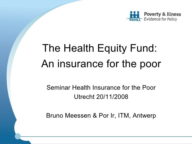 The Health Equity Fund an Insurance for the Poor