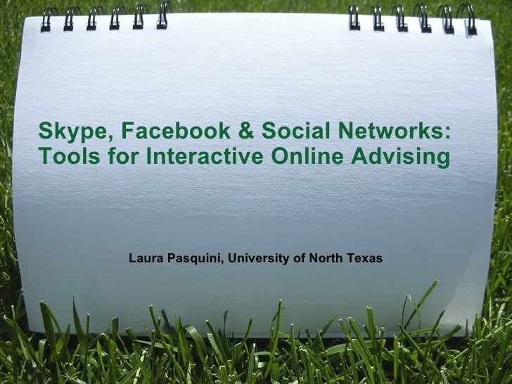 Skype, Facebook & Social Networks: Tools for Interactive Online Advising