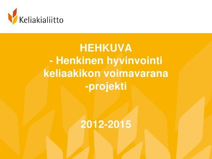 Henkinen hyvinvointi keliaakikon voimavarana (HEHKUVA 2012-2015) /Hanna Herno