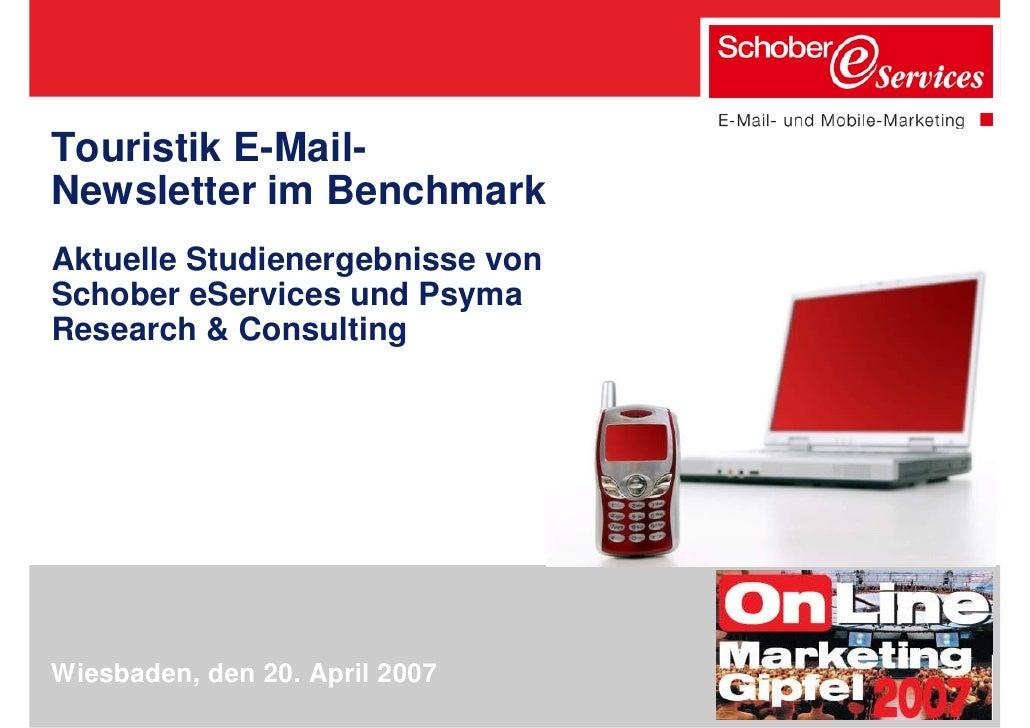 Touristik E-Mail- Newsletter im Benchmark Aktuelle Studienergebnisse von Schober eServices und Psyma Research & Consulting...