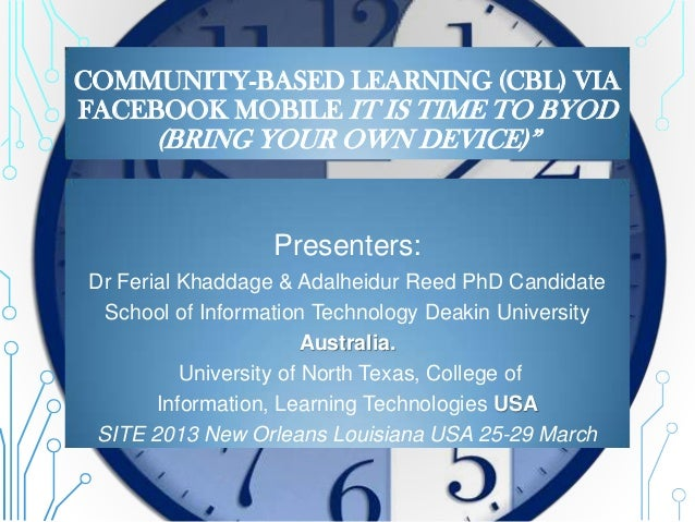 """COMMUNITY-BASED LEARNING (CBL) VIAFACEBOOK MOBILE IT IS TIME TO BYOD      (BRING YOUR OWN DEVICE)""""                  Presen..."""