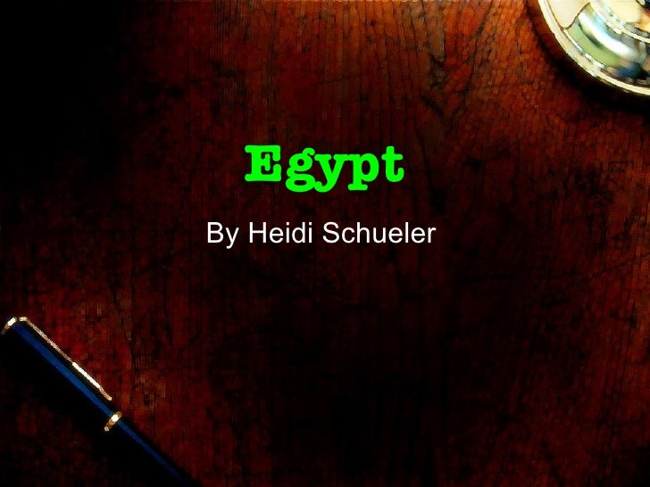 Egypt By Heidi Schueler