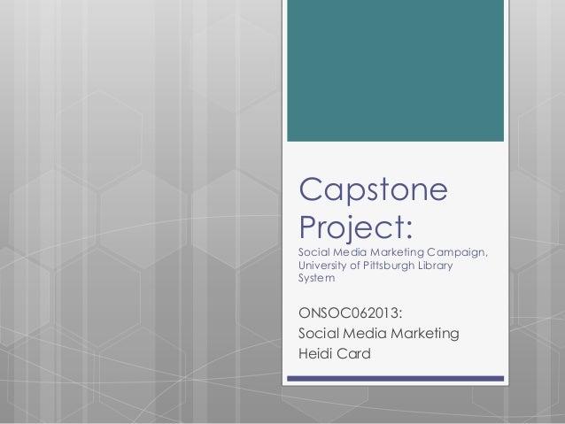 Capstone Project: Social Media Marketing Campaign, University of Pittsburgh Library System  ONSOC062013: Social Media Mark...