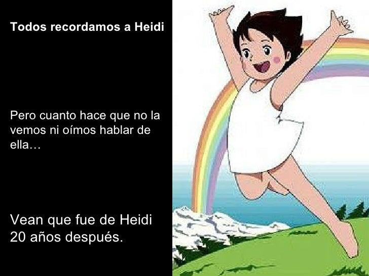 Todos recordamos a Heidi Pero cuanto hace que no la vemos ni oímos hablar de ella… Vean que fue de Heidi 20 años después.