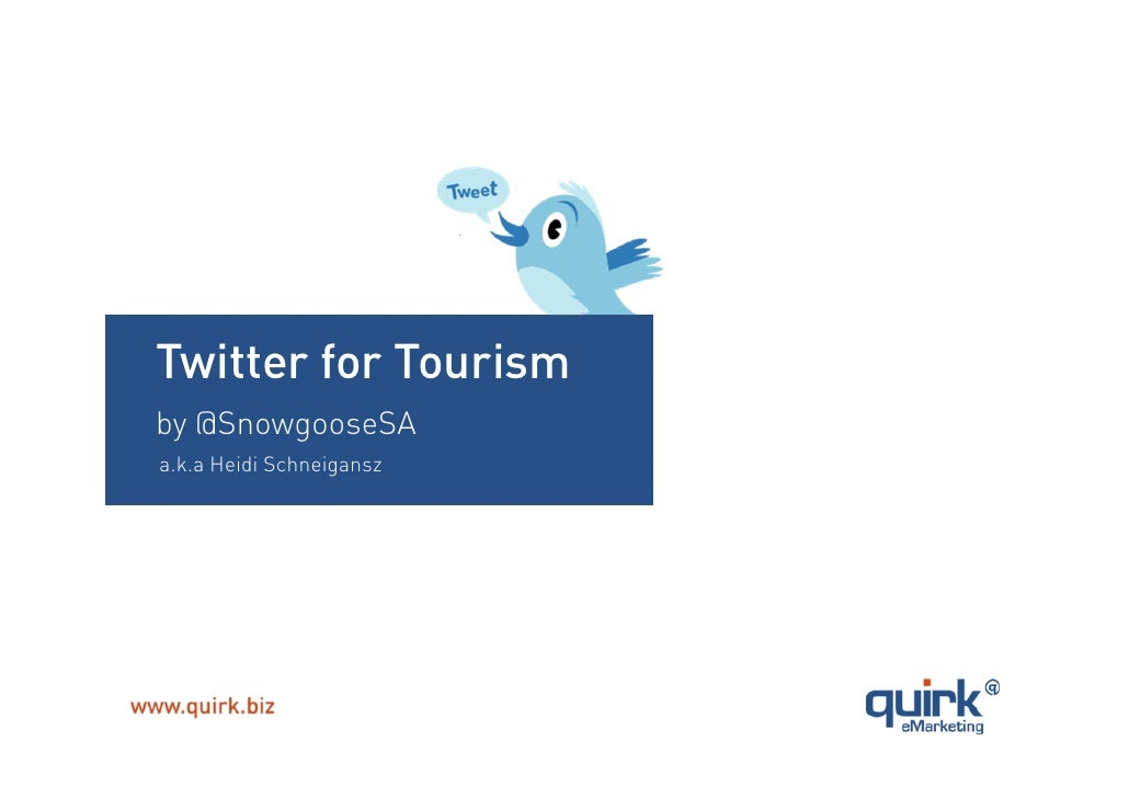 Twitter for Tourism by @SnowgooseSA a.k.a Heidi Schneigansz
