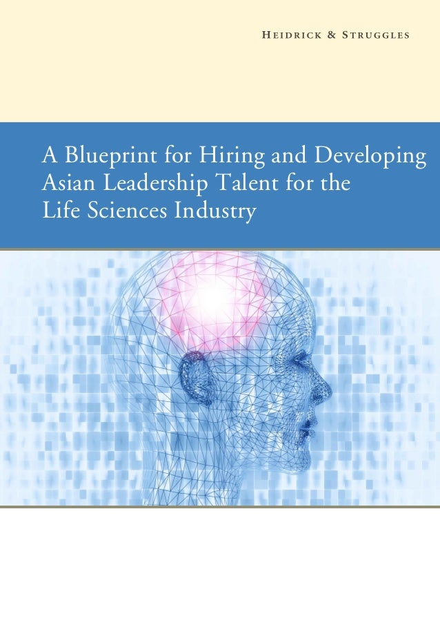 A Blueprint for Hiring and DevelopingAsian Leadership Talent for theLife Sciences Industry