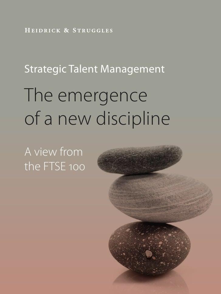 Strategic Talent ManagementThe emergenceof a new disciplineA view fromthe FTSE 100