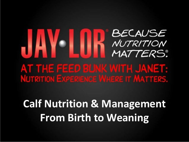 Calf Nutrition & Management From Birth to Weaning