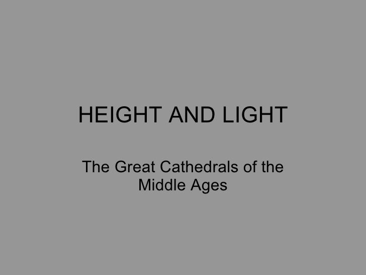 HEIGHT AND LIGHT The Great Cathedrals of the Middle Ages