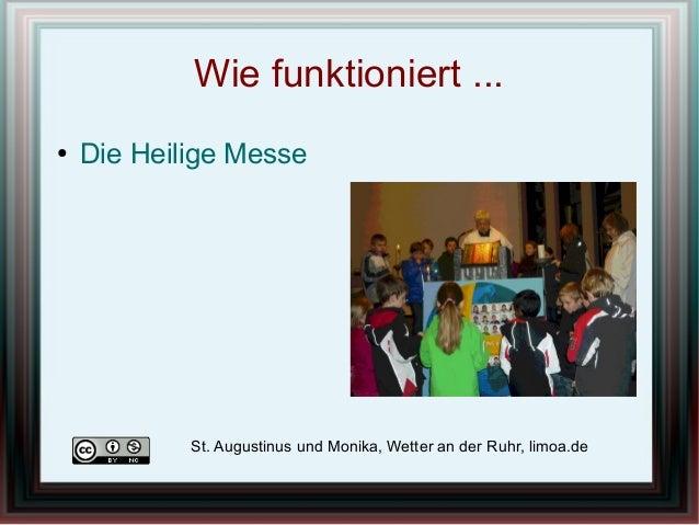 Wie funktioniert ...● Die Heilige MesseSt. Augustinus und Monika, Wetter an der Ruhr, limoa.de