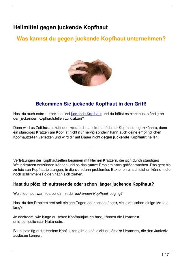 Heilmittel gegen juckende Kopfhaut  Was kannst du gegen juckende Kopfhaut unternehmen?             Bekommen Sie juckende K...