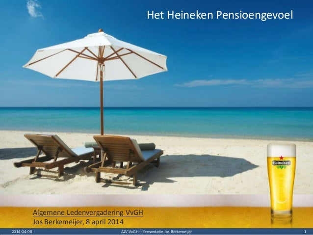ALV VvGH -- Presentatie Jos Berkemeijer 12014-04-08 Het Heineken Pensioengevoel Algemene Ledenvergadering VvGH Jos Berkeme...