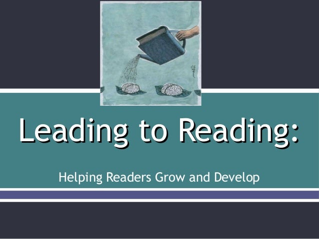 Leading to Reading:Leading to Reading:Helping Readers Grow and Develop