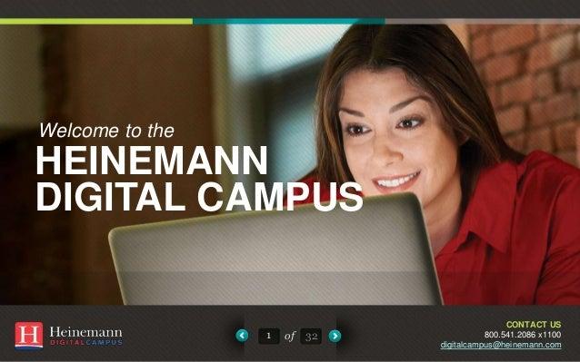 Welcome to the HEINEMANN DIGITAL CAMPUS 1 32of CONTACT US 800.541.2086 x1100 digitalcampus@heinemann.com