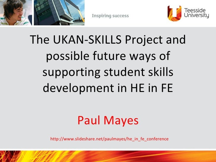 The UKAN-SKILLS Project and    possible future ways of   supporting student skills   development in HE in FE              ...