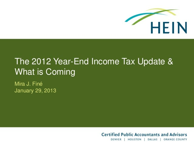 The 2012 Year-End Income Tax Update &What is ComingMira J. FinéJanuary 29, 2013                                        1