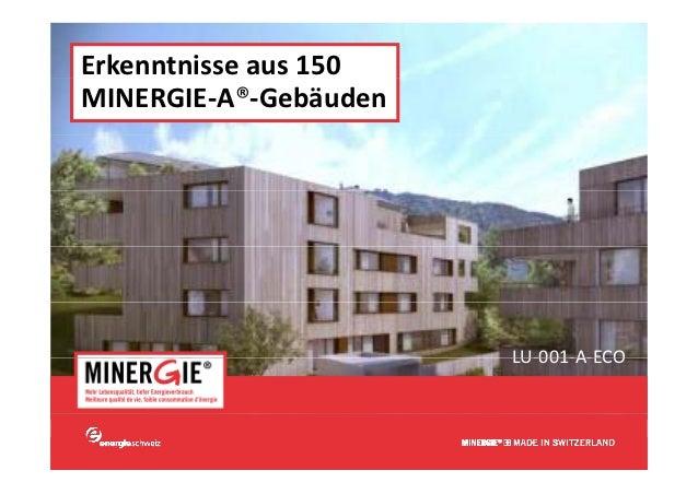 Erkenntnisseaus150MINERGIE‐A®‐Gebäuden                          LU 001 A ECO                          LU‐001‐A‐ECO     ...