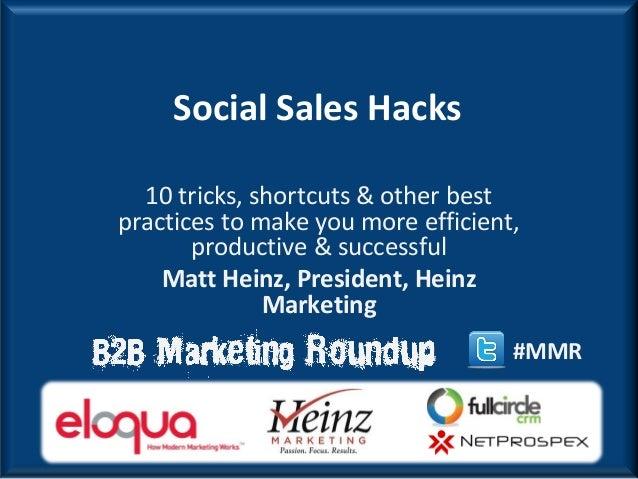 10 Social Sales Hacks from Matt Heinz - 2013 B2B Modern Marketing Roundup