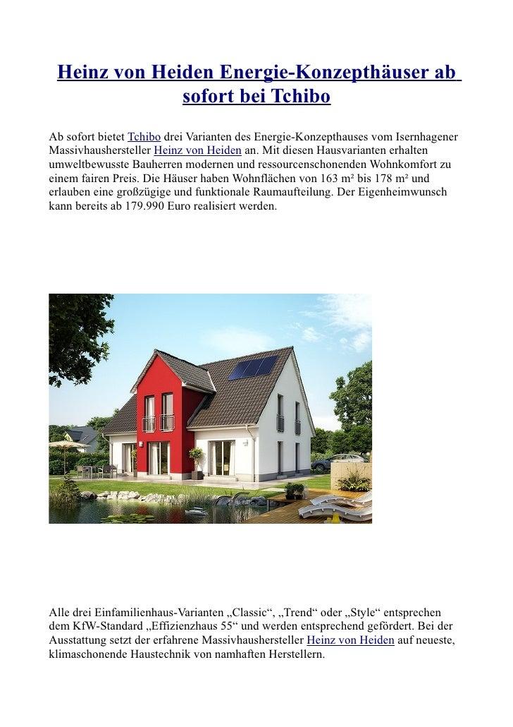 Heinz von Heiden Energie-Konzepthäuser ab              sofort bei TchiboAb sofort bietet Tchibo drei Varianten des Energie...