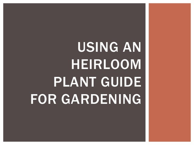 USING AN HEIRLOOM PLANT GUIDE FOR GARDENING