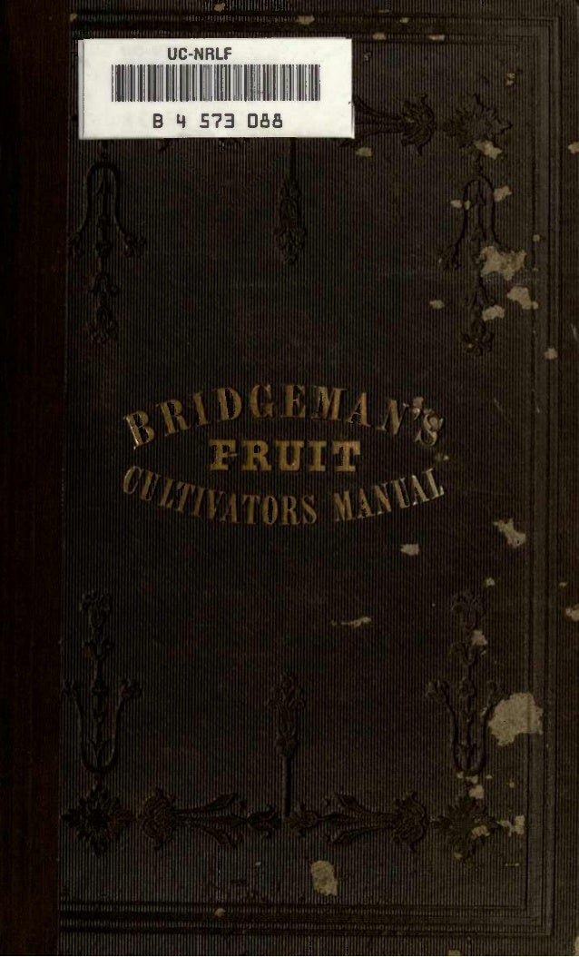 Bridgeman's Fruit Cultivators Manual; by Thomas Bridgeman (1847)