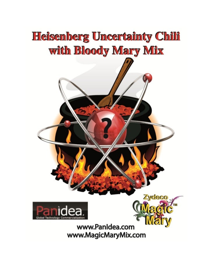 Heisenberg Uncertainty Chili With Bloody Mary Mix