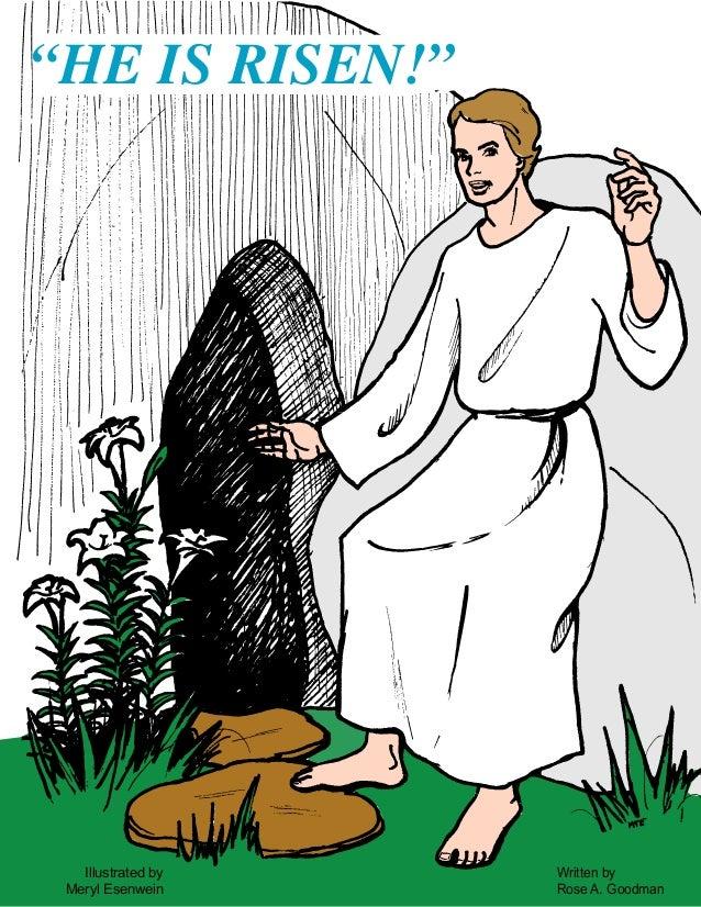 """""""HE IS RISEN!""""Illustrated byMeryl EsenweinWritten byRose A. Goodman"""