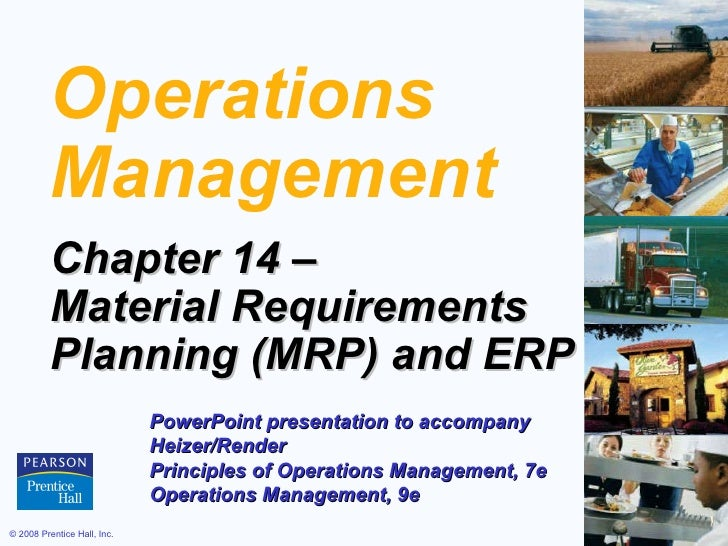 Operations Management Chapter 14 –  Material Requirements  Planning (MRP) and ERP PowerPoint presentation to accompany  He...