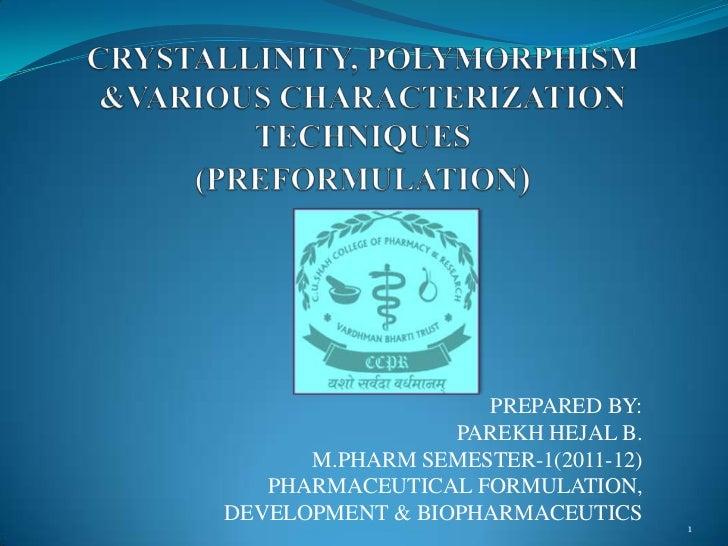 PREPARED BY:                 PAREKH HEJAL B.      M.PHARM SEMESTER-1(2011-12)   PHARMACEUTICAL FORMULATION,DEVELOPMENT & B...