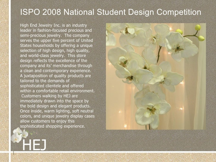 ISPO 2008 National Student Design Competition High End Jewelry Inc. is an industry leader in fashion-focused precious and ...