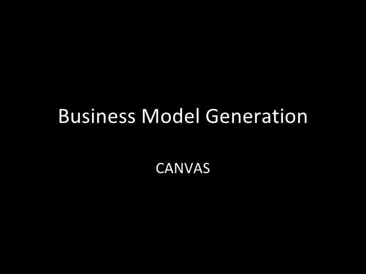Business Model Generation         CANVAS
